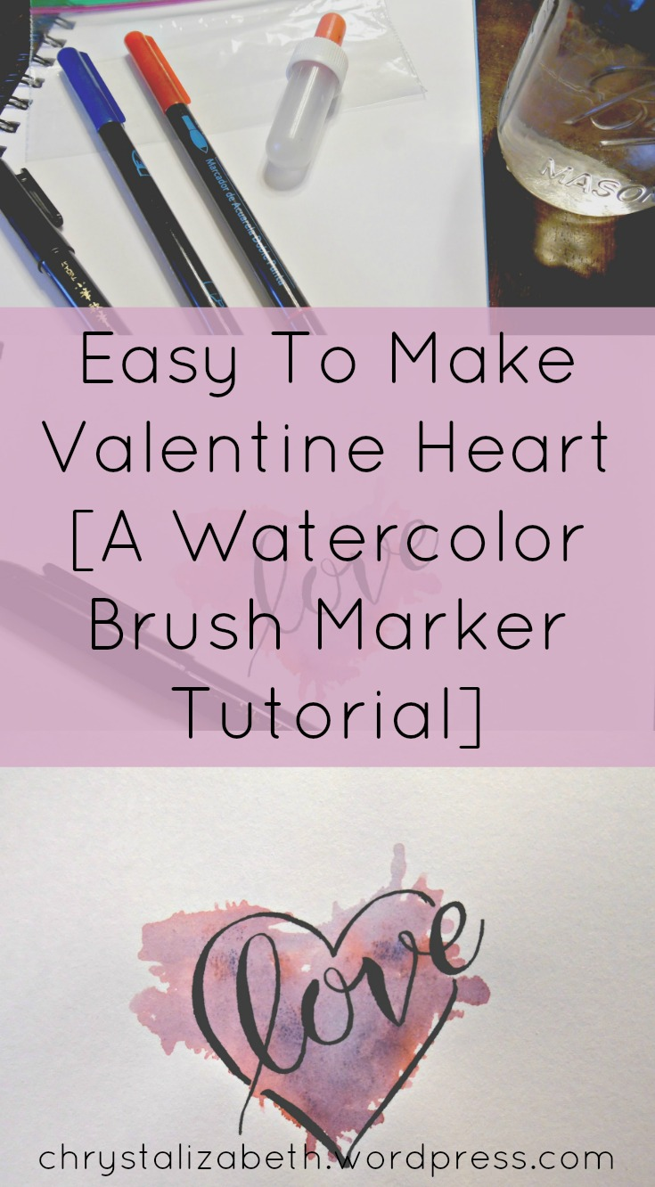 Easy To Make Valentine Heart [A Watercolor Brush Marker Tutorial] | chrystalizabeth
