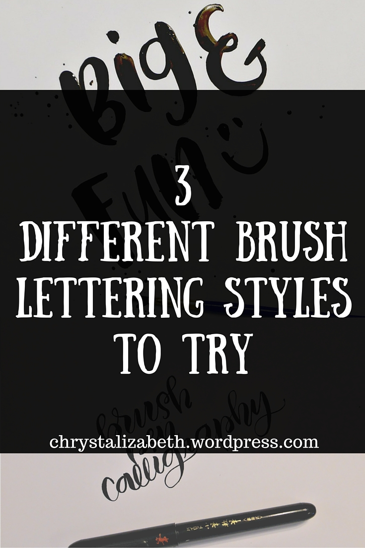 Three Different Styles of Brush Lettering To Try | chrystalizabeth.wordpress.com
